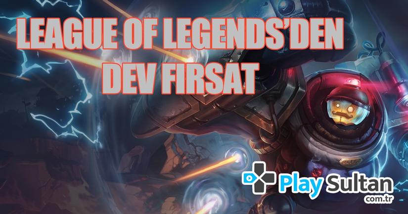 League Of Legends'den Dev Fırsat