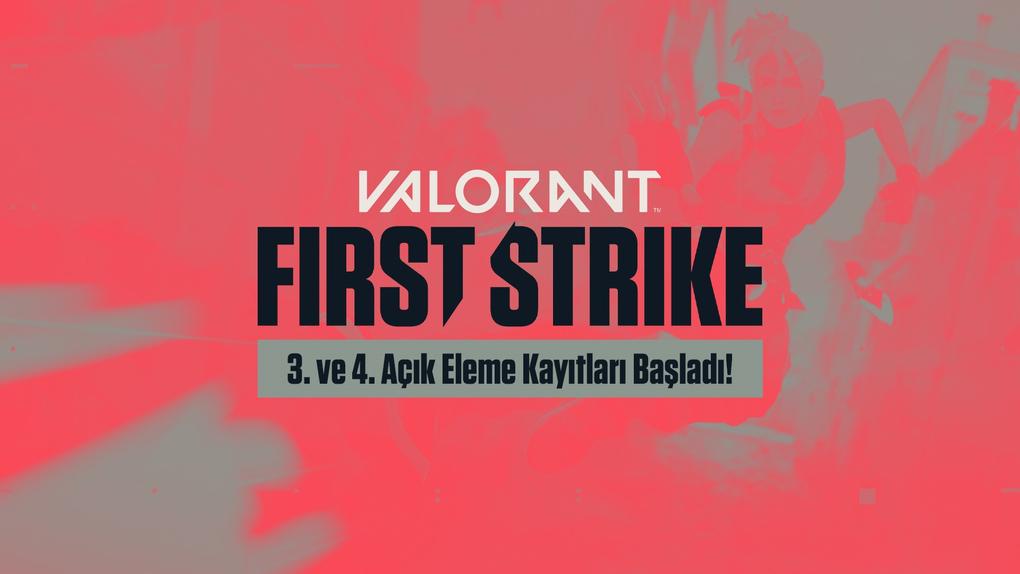 First Strike 3. ve 4. Açık Eleme kayıtları başladı!