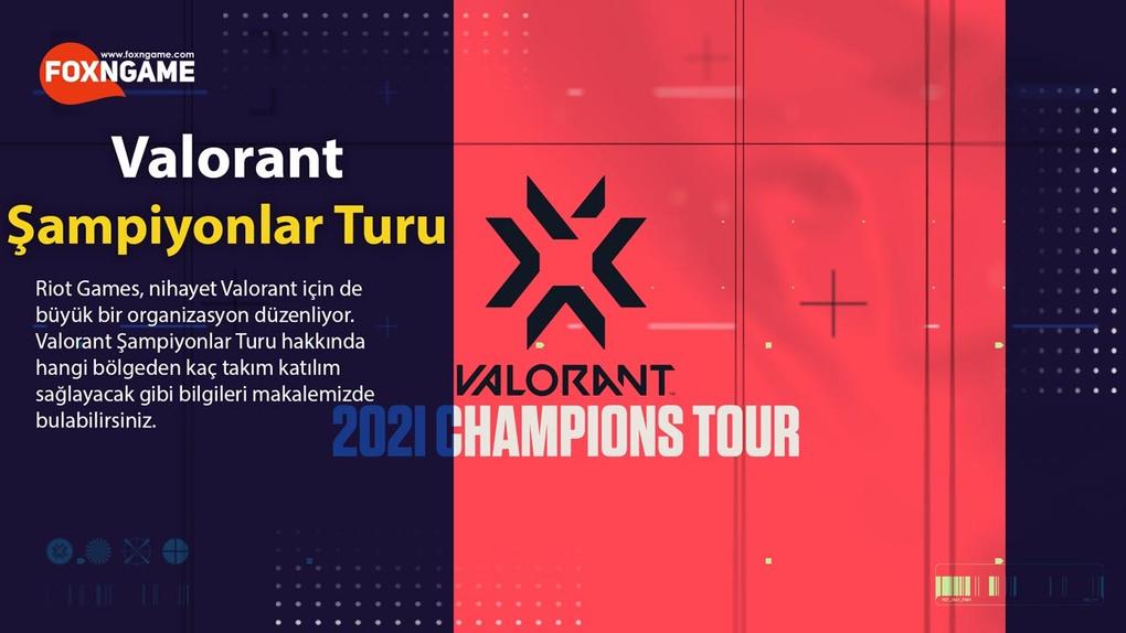 Valorant Şampiyonlar Turu Takvimi ve Detayları