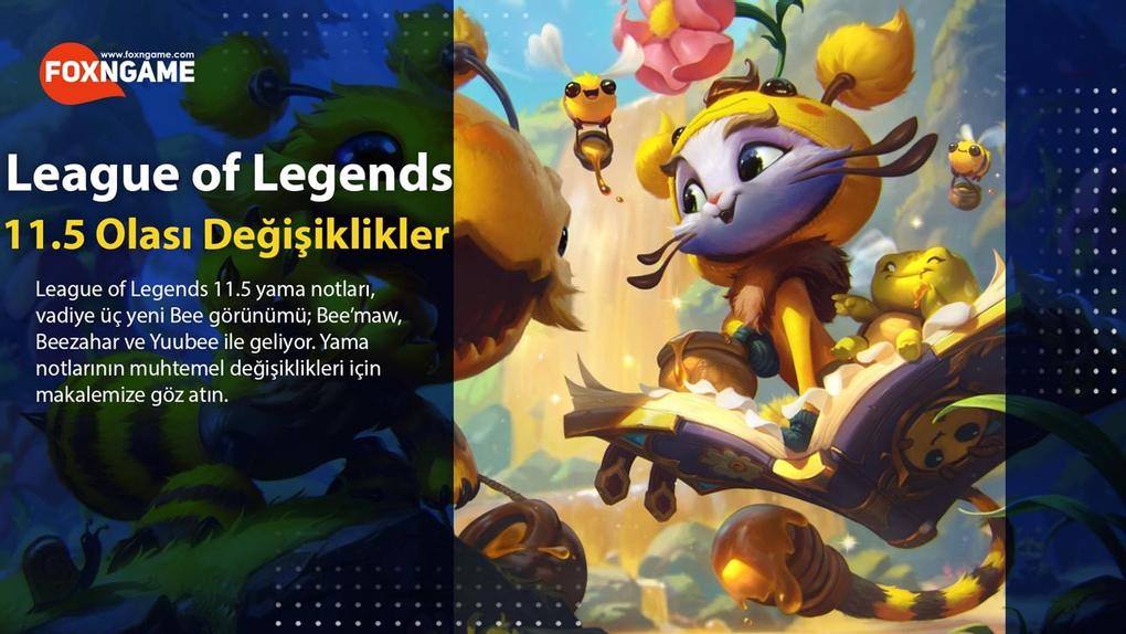 League of Legends 11.5 Yama Notları Olası Çıkış Tarihi