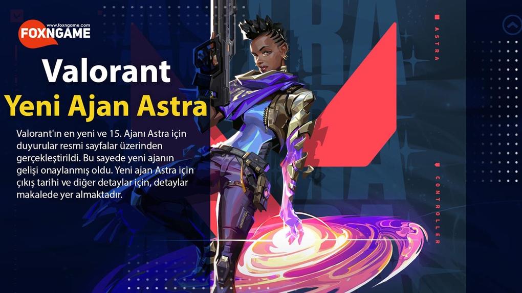 Valorant Yeni Ajan Astra'nın Yetenekleri ve Çıkış Tarihi