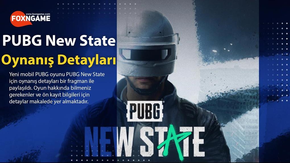 PUBG New State Ön Kayıt ve Oynanış Detayları