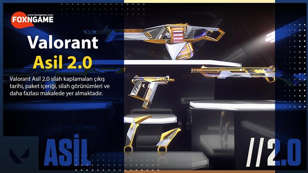 Valorant Asil 2.0 Silah Kaplamaları İçeriği