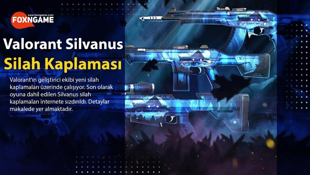 Valorant Silvanus Silah Kaplama Seti Geliyor
