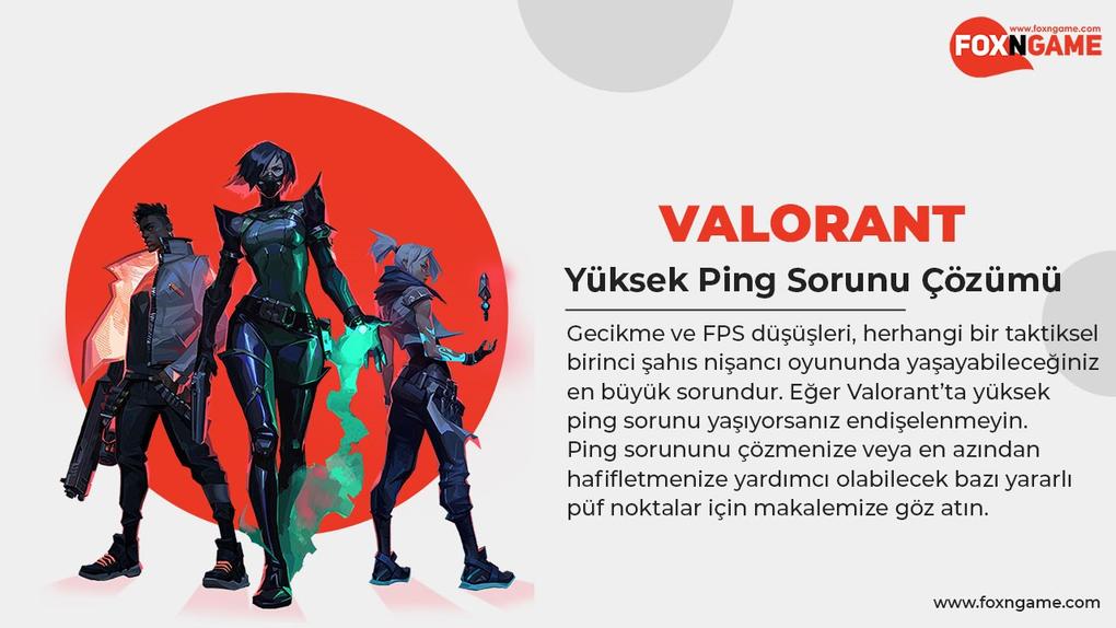 Valorant: Yüksek Ping Sorunu Çözümü