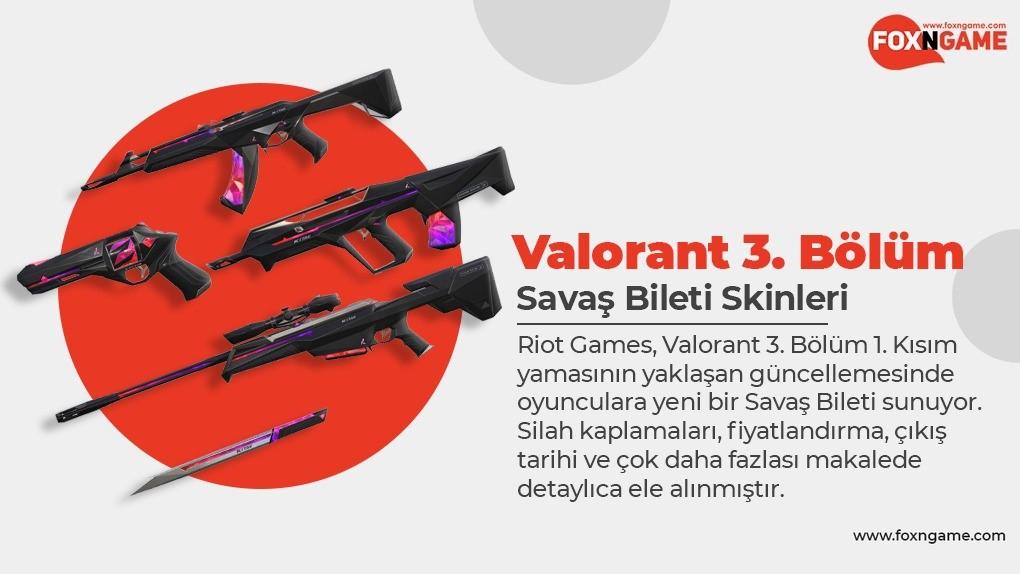 Valorant 3. Bölüm Savaş Bileti Skinleri