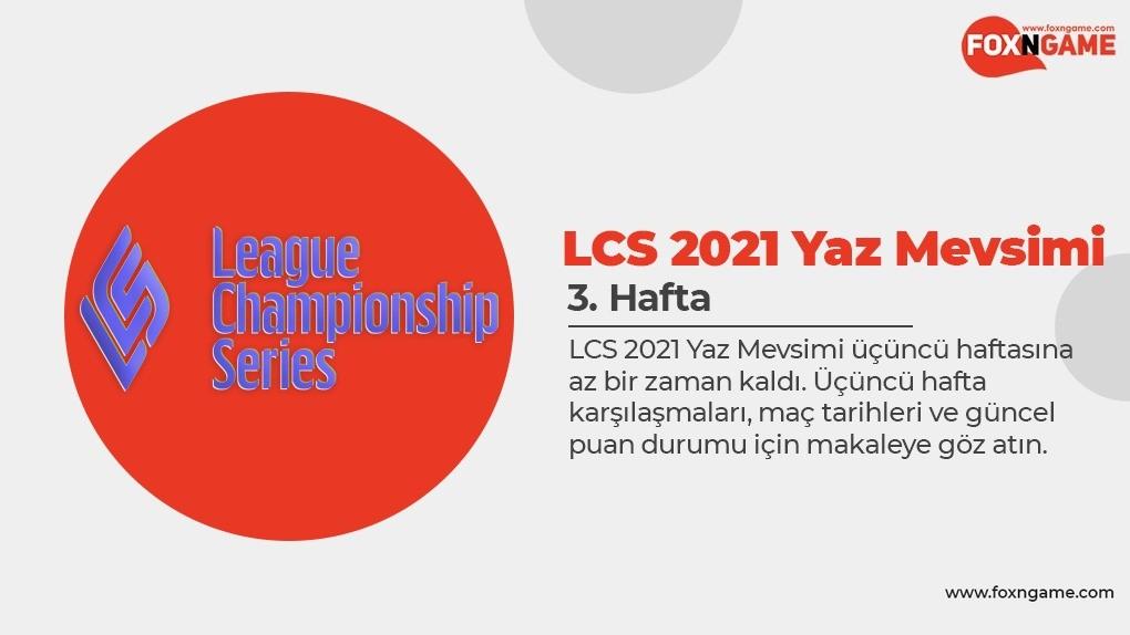 LCS 2021 Yaz Mevsimi – 3. Hafta