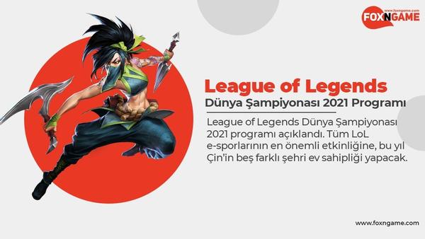 League of Legends Dünya Şampiyonası 2021 Programı