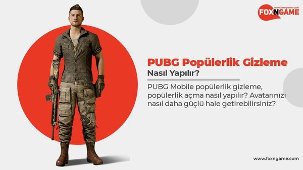 PUBG Popülerlik Gizleme Nasıl Yapılır?