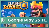 Clash Royale Google Play 25TL