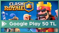 Clash Royale Google Play 50 TL