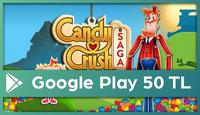 Candy Crush Saga Google Play 50 TL