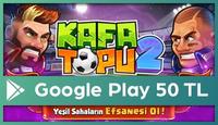 Kafa Topu 2 Google Play 50 TL