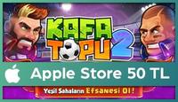 Kafa Topu 2 Apple Store 50 TL