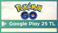 Pokemon GO Google Play 25 TL
