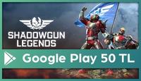 Shadowgun Legends Google Play 50 TL