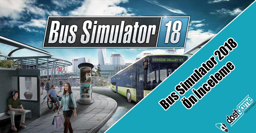 Bus Simulator 2018 Ön İnceleme