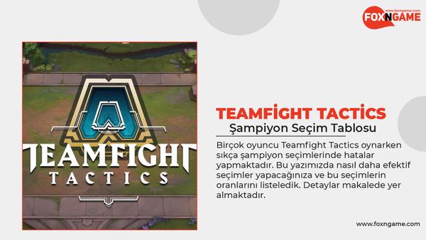 Teamfight Tactics Şampiyon Seçim Tablosu