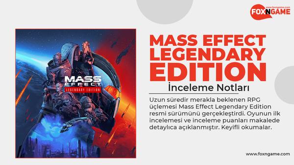 Mass Effect Legendary Edition İnceleme Notları