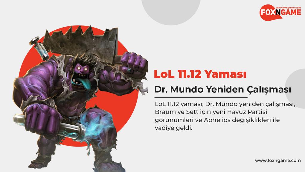League of Legends 11.12 Yama Notları: Dr. Mundo Yeniden Çalışması