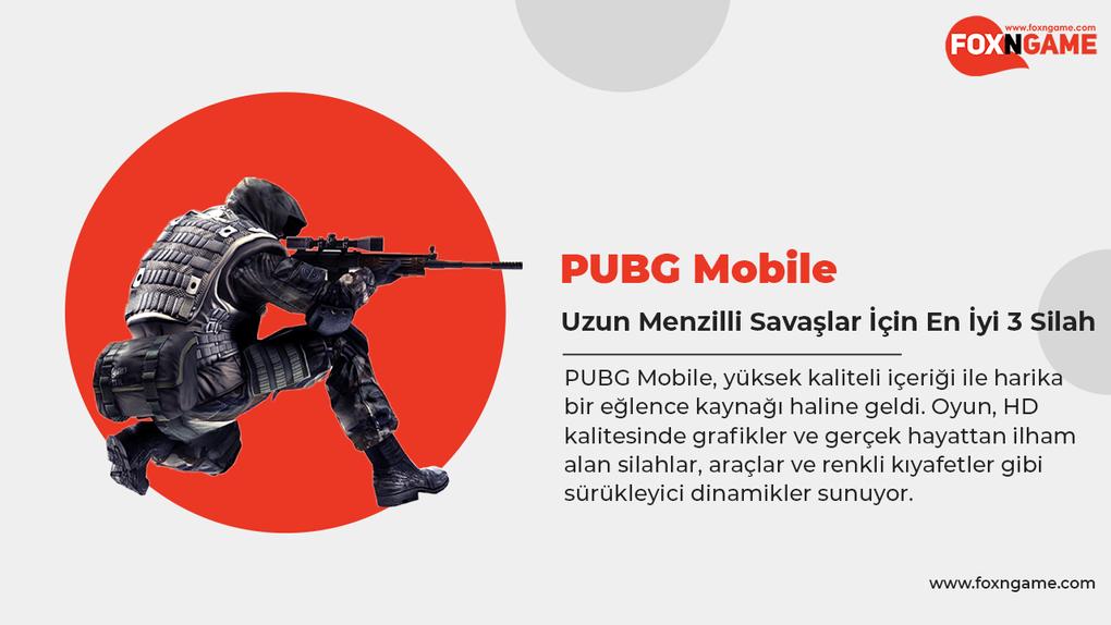 PUBG Mobile Uzun Menzilli Savaşlar İçin En İyi 3 Silah