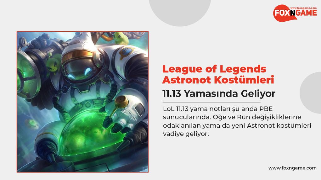 League of Legends Astronot Kostümleri 11.13 Yamasıyla Geliyor