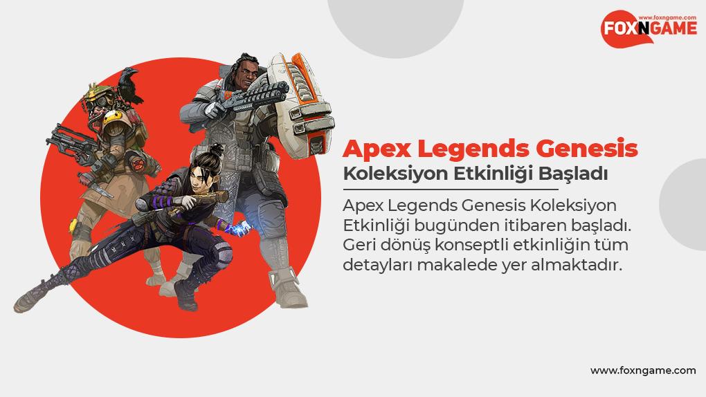 Apex Legends Genesis Koleksiyon Etkinliği Başladı