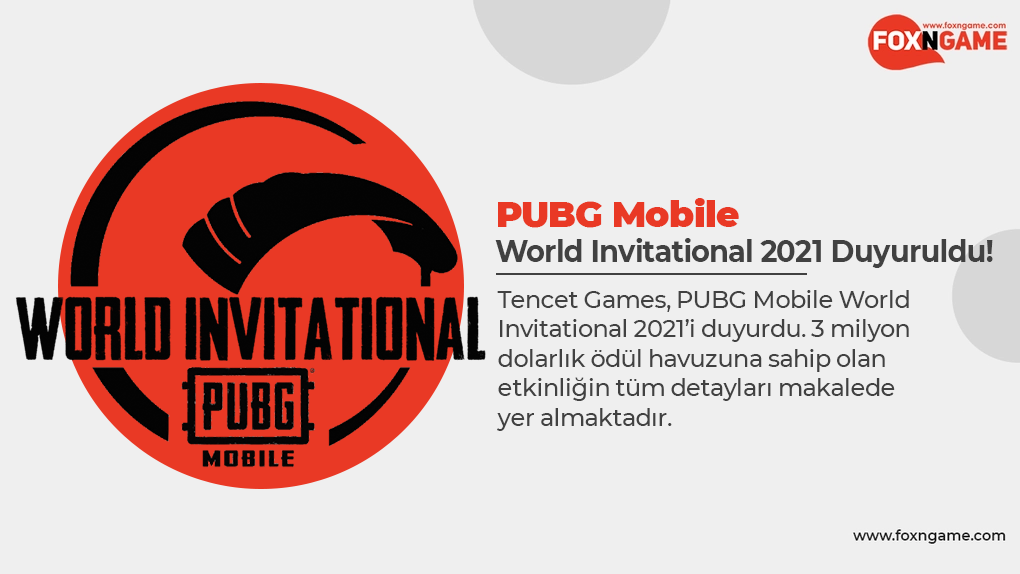 PUBG Mobile: World Invitational 2021 Duyuruldu!