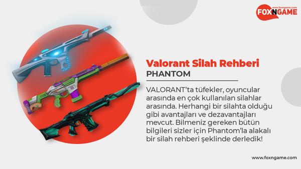 VALORANT Silah Rehberi: Phantom Kullanmak