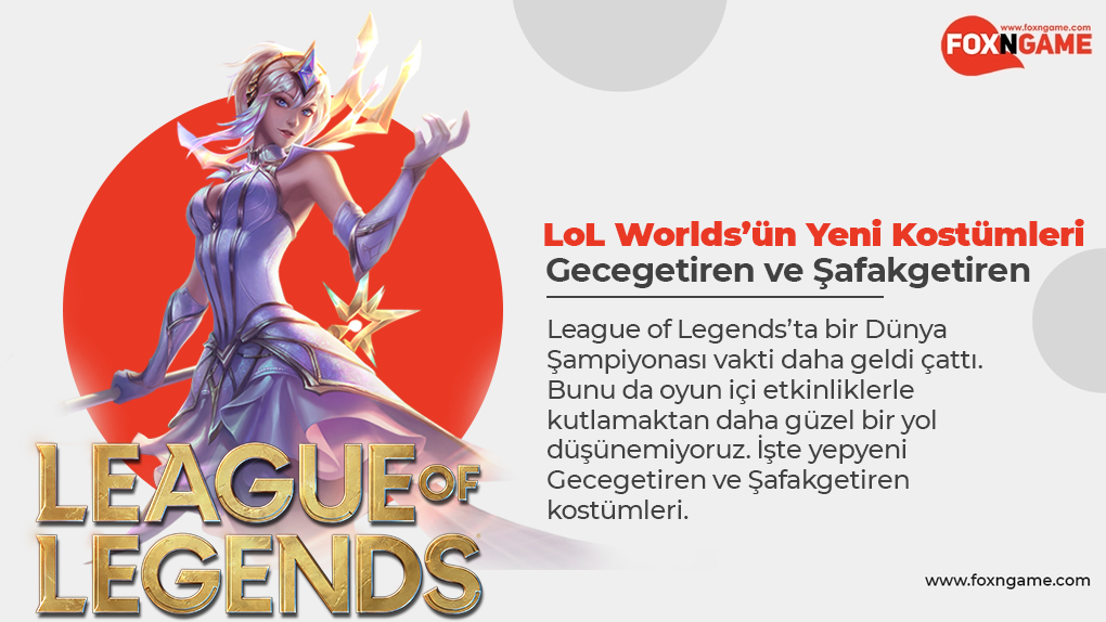 LoL Worlds 2021 İçindeki Yeni Kostümler: Gecegetiren ve Şafakgetiren