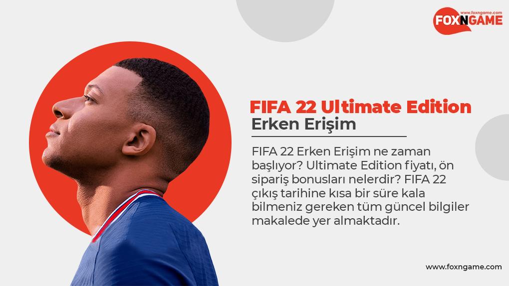 FIFA 22 Ultimate Edition Erken Erişim