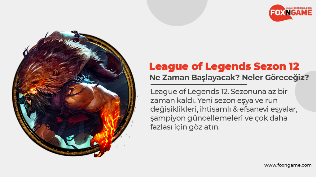 League of Legends 12. Sezonu Ne Zaman Başlayacak?
