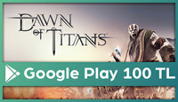 Dawn of Titans Google Play 100 TL