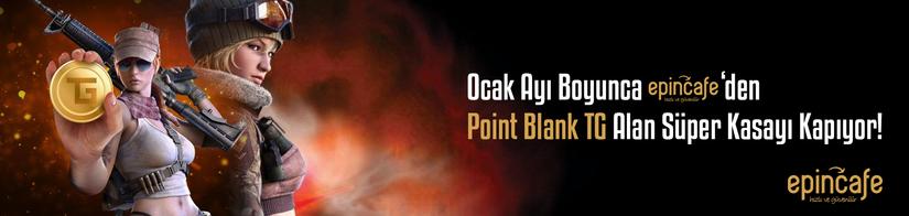 Ocak Ayı Boyunca Epincafe.com dan Point Blank TG Alan Süper Kasayı Kapıyor